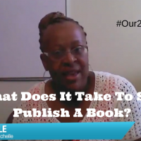 What Does It Take To Self Publish A Book? #Our2Cents with B. Michelle Horton
