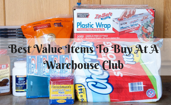 Best Value Items To Buy At A Warehouse Club